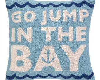 Go Jump in the Bay Hand-Hooked Pillow