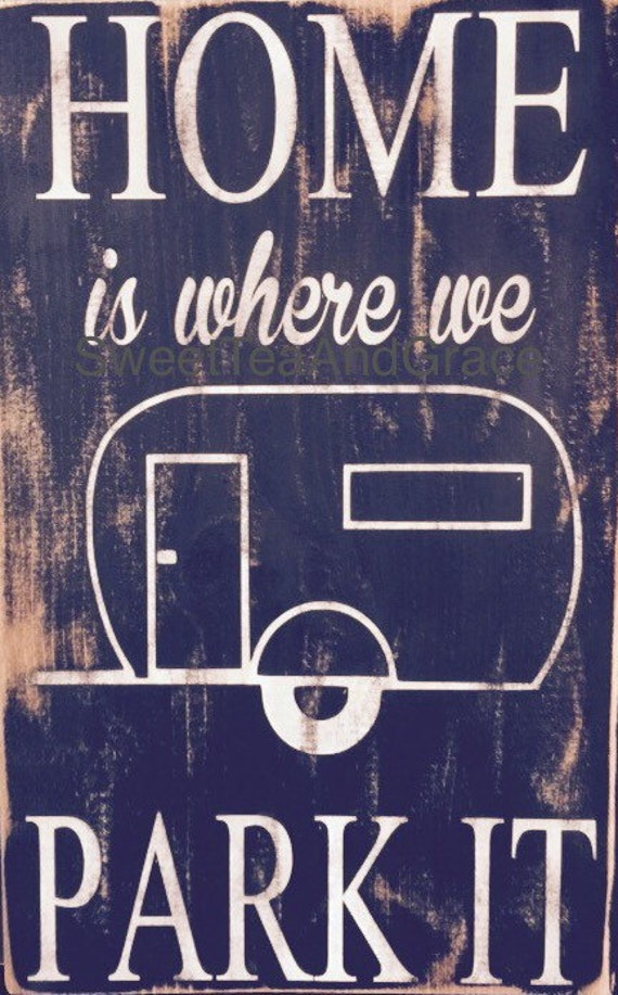 Home Is Where You Park It Wooden Sign Camper By