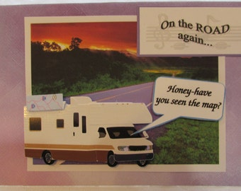 RV vacation, on the road again, have a wonderful trip, missing something (map) Honey have you seen the MAP??  On top of camper!!