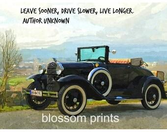 Leave Sooner, Drive Slower, Live Longer   Author unkown