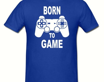 PS Born to game t shirt,mens t shirt sizes small- 2xl,fathers day gift,dad gift