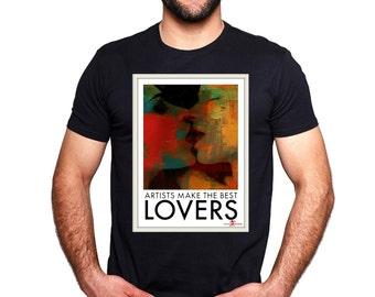T-shirt, artist make the best lovers