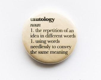 English words - 'tautology', 25mm metal pin
