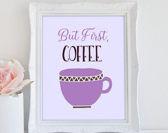But First Coffee, Kitchen Art Print, Instant Download, Printable, Kitchen Decor, Coffee Art