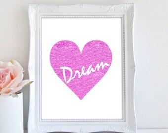 Pink Heart Print, Glitter Print, Dream Print, Inspiring Art, Pink Nursery Print, Printable Art, Girls Room Print
