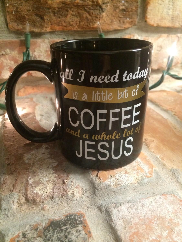 Little Bit Of Coffee Whole Lot Of Jesus Coffee Mug Coffee