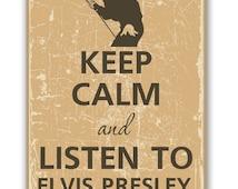 Keep calm and listen Elvis Presley