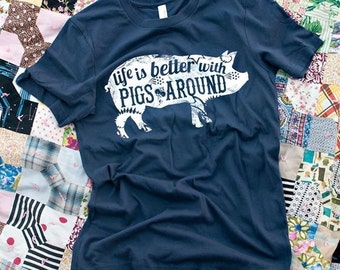SALE | Life Is Better With Pigs Around Tshirt