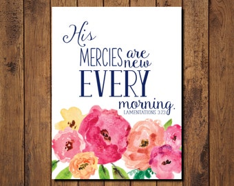 "Bible Verse Printable, Scripture Print- Lamentations 3:23 ""His mercies are new every morning"""