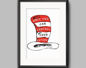 Only you can control your future, Motivational Quote, Inspired in The Cat in the Hat, Dr Seuss, Wall Art Decor