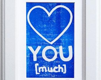 Love You Much Block Print-- Limited Edition Linocut Print, Framed Artwork