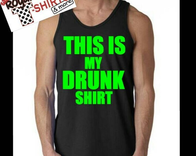 This is my drunk shirt tank