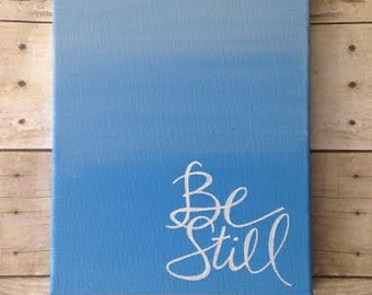 Be Still...and know that I am God - on wrapped canvas