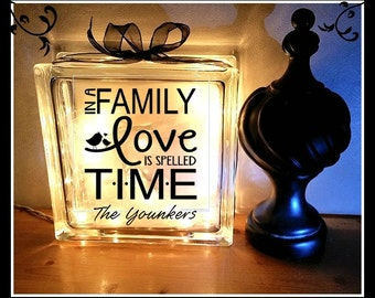 Love is Spelled Time, Family Glass Block Night Light, Personalized Gift,  Customized gift,  8 x 8 glass block, housewarming gift