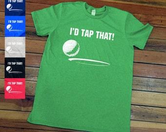 I'd Tap That Golf shirt | Funny golf t shirt | Golfing tee shirts-E15