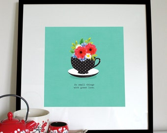 Do small things with great love print, black spotted teacup and flowers, teacup print, teacup poster, housewarming present, kitchen print