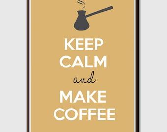 Keep Calm poster, Keep Calm and Make Coffee,Custom art print.