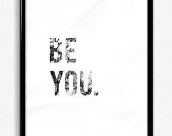 Be you.  |  Motivational Digital Print