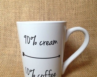 90 Cream 10 Coffee and Arrow Coffee Mug, 90 percent cream, coffee lover, coffee gift