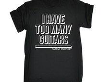 Guitar muscian tshirt I Have Too Many Guitars T-Shirt - Loose Fit Slogan Joke tee gift musicians music Top band gig group bandmates T-Shirt