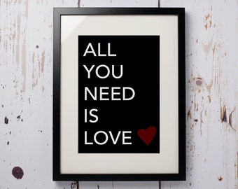 All you need is love - Print only (12 x 8)