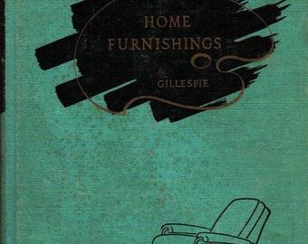 Home Furnishings - Karen R. Gillespie - Stanley Presnick - 1957 - Vintage Book