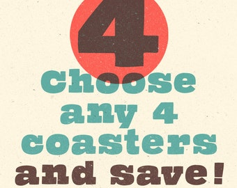 Choose Any 4 Coasters