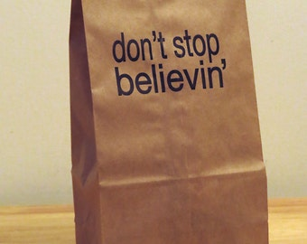 5 Don't Stop Believing  Lunch Bags - Back to School - Party Bags - Favor Bags - Snack Bag - Brown Paper Bag - Printed Kraft Bag