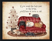 Cat Art If you want the best seat in the House, you'll have to move a cat Wall Art 8 by 10 print Country Primitive Folk Art by Cheryl Weaver