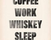Coffee Work Whiskey Sleep