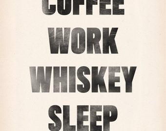 Coffee Work Whiskey Sleep