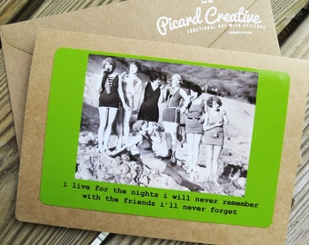 Funny Friendship Greeting Card. I live for the nights I will never remember, with the friends I will never forgot Kraft Card Design # 201536