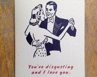 disgusting love letterpress card blank hand printed romance anniversary mothers fathers day I love you