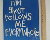 That Ghost Follows me everywhere _ NayArts -  Blue Folk Art Original Quote Word Art Text Painting