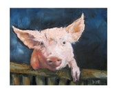 Piglet on Fence! Pig Art, Oil Painting, Vermont country art, Print of original painting 8 by 10