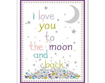 Children's Wall Art / Nursery Decor I Love You To The Moon And Back Purple Poster Print