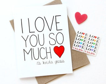 Anniversary Card - I Love You So Much It's Gross