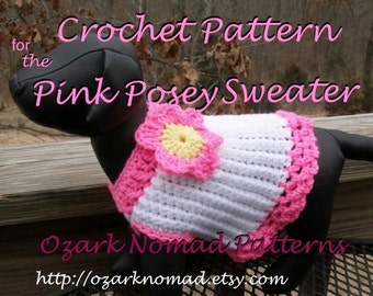 Immediate Download - PDF Crochet Pattern - Pink Posey Dog Sweater