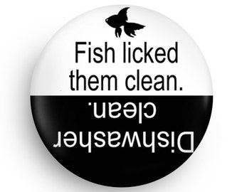 Funny Gift, Funny Dishwasher Clean Fridge Magnet for Fish owners