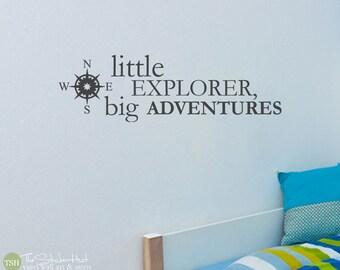 Little Explorer Big Adventures - Nursery - Bedroom Decor - Vinyl Lettering - Vinyl Wall Art Words Decals Graphics Stickers Decals 1787