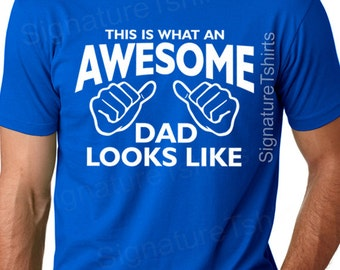 Awesome Dad T Shirt - This is What an Awesome Dad Looks Like Shirt - Mens Fathers Tshirt, Daddy Birthday Gift, Newborn Baby, Family T-shirt