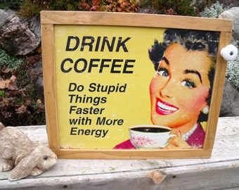 """WaLL CABINET storage-""""DrinK CoFFee-Do Stupid Things Faster With More Energy""""- w/ hanging hardware & instructions-Medicine/spice cabinet"""