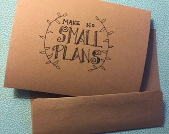 "Card stock greeting card: ""Make no small plans"" hand-lettering with laurel branch design edging"