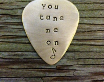 Hand stamped brass guitar pick- You tune me on- ready to ship gift for boyfriend husband gift musical equipment guitar plectrum