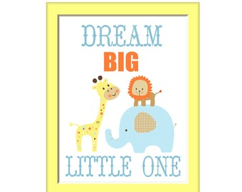 Dream Big Little One, Safari Nursery Art Print, Your Color Choice, Toddlers Room, Boys Girls Nursery Decor