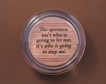 "Inspirational Graduation Gift ""Who Is Going To Stop Me"" Ayn Rand Quotation Wood Grain Round Glass Paperweight"