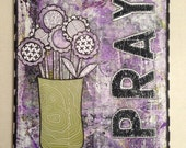 FREE US SHIPPING Pray & Flowers Mixed Media Original Canvas 11x14
