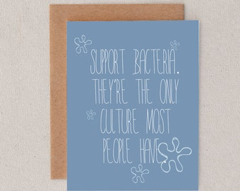 support bacteria // they're the only culture most people have // greeting card // skel // skel design // skel & co