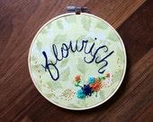 Flourish - Hand Embroidered Hoop Art - Positivity, Flowers, Embroidery