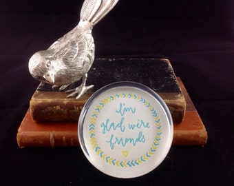 Friendship Paperweight